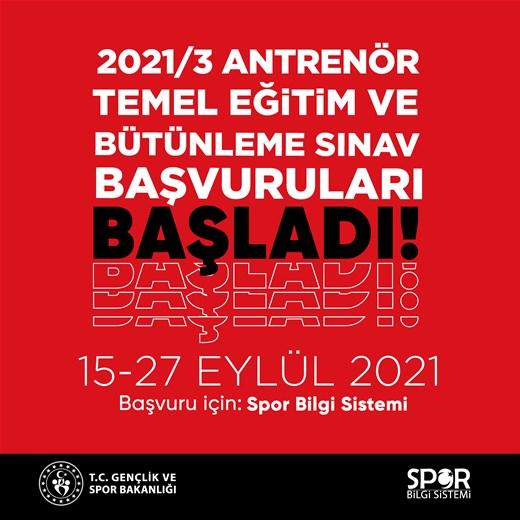 2021/3 ANTRENÖR TEMEL EĞİTİM VE BÜTÜNLEME SINAV BAŞVURULARI BAŞLADI